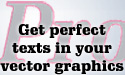 Get perfect texts in your logos